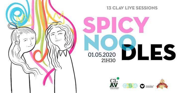 13ª CLAV Live Session // Spicy Noodles