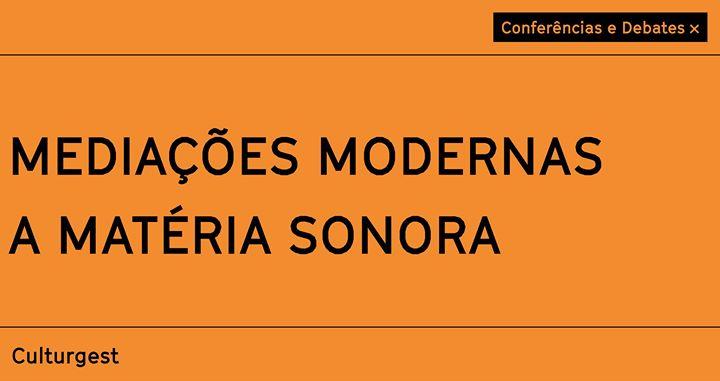 Adiado: Debate x A Matéria Sonora: Mediações Modernas