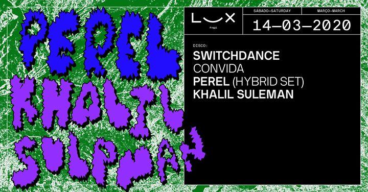 Switchdance convida: Perel (hybrid set) x Khalil Suleman