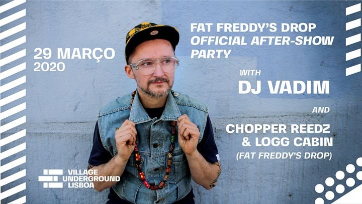 Cancelado Fat Freddy´s Drop Off. After-Show Party w/ DJ Vadim