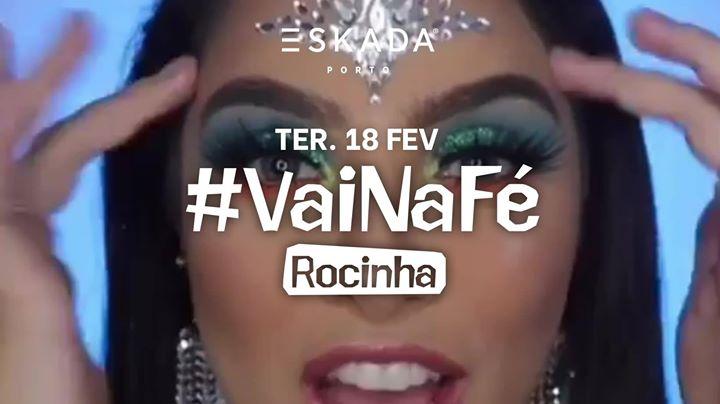 VaiNaFé - A Rocinha   TERÇA 18 Fevereiro - Eskada Porto