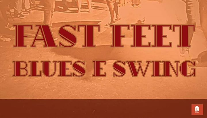 Fast Feet Blues e Swing