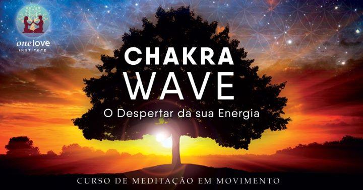 Chakra Wave - O Despertar da sua Energia