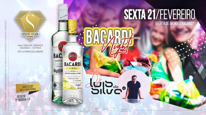 Bacardi Night • Dj LUÍS DA SILVA ·· sexta, 21/fev