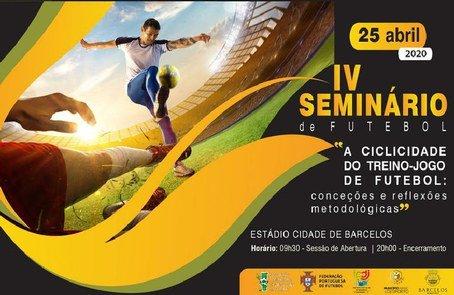 IV Seminário de Futebol ' A Ciclicidade do Treino-Jogo de Futebol: ...