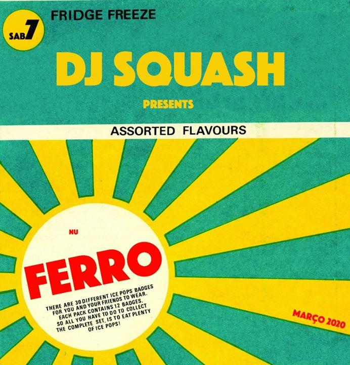 DJ Squash nu Ferro