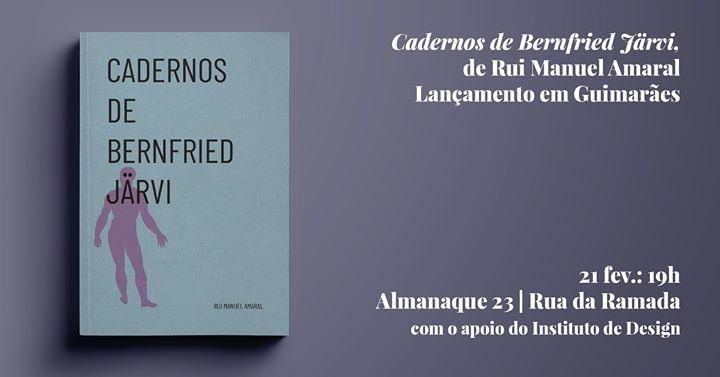 Lançamento / Guimarães / Cadernos de Bernfried Järvi