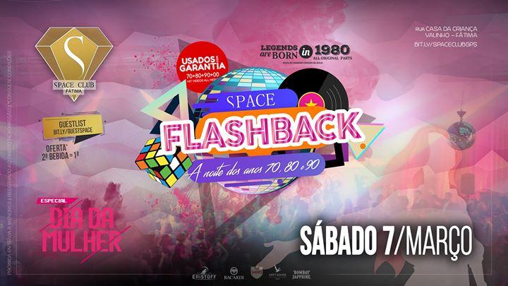 SPACE FLASHBACK • Especial DIA DA MULHER • noite anos 70/80/90