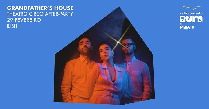 GrandFather's House - Theatro Circo After Party [DJ Set]