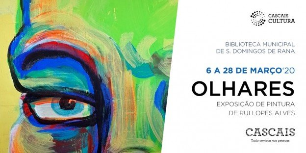 Olhares | Exposição de Pintura de Rui Lopes Alves