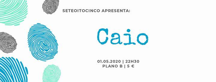 CAIO | Plano B, Porto