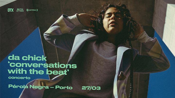 DA CHICK 'conversations with the beat' - Porto