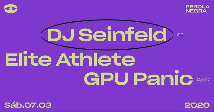DJ Seinfeld, Elite Athlete, GPU Panic djset