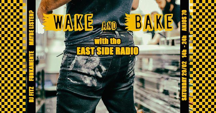 Wake n' Bake with the East Side Radio