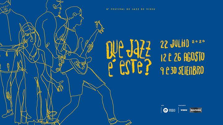 Que Jazz É Este? 8.º Festival de Jazz de Viseu