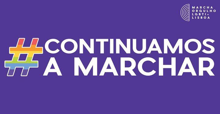 ContinuamosAMarchar // 21.ª Marcha do Orgulho LGBTI+ de Lisboa