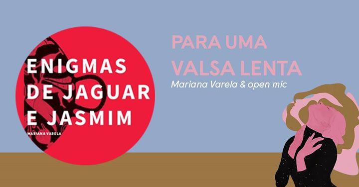 PARA UMA VALSA LENTA | Mariana Varela & open mic
