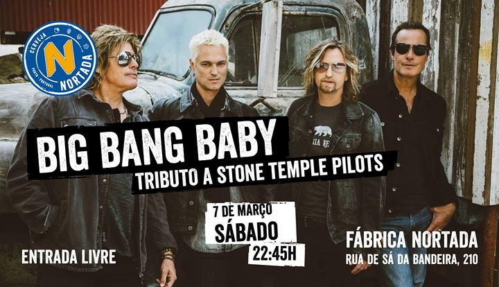Big Bang Baby - Fábrica Nortada