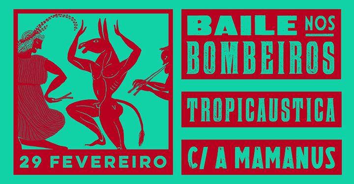 Baile nos Bombeiros - Tropicaustica c/ A Mamanus