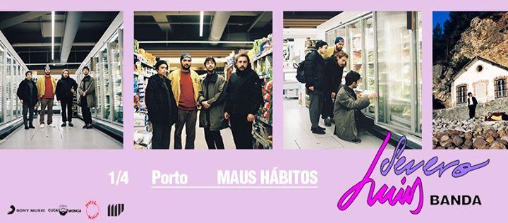 Luís Severo (banda) | Maus Hábitos, Porto