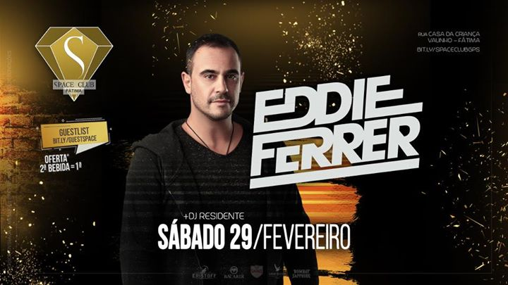 EDDIE FERRER • a great SPACE CLUB saturday