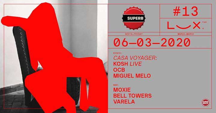 Superb: Kosh x OCB x Moxie x Bell Towers x Miguel Melo x varela