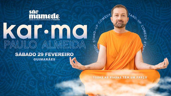 Paulo Almeida 'Kar ● ma' | SÁB 29 FEV