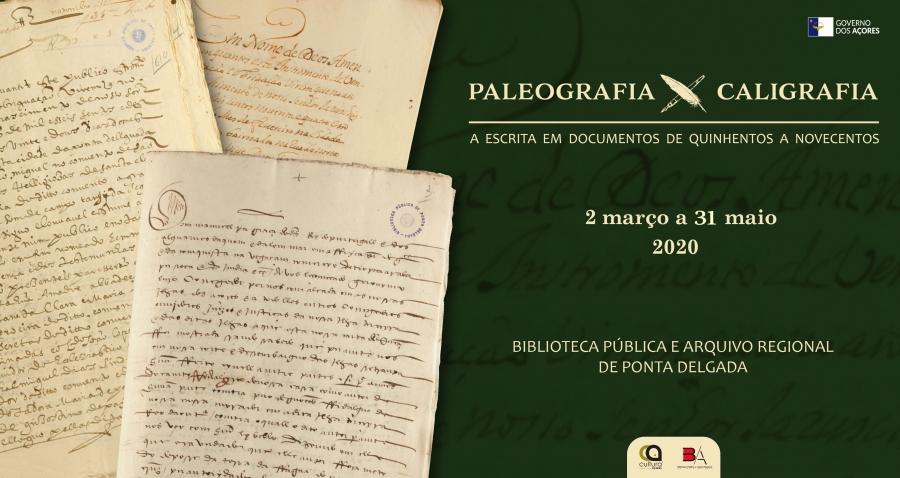 Mostra Documental | Paleografia VERSUS Caligrafia - A escrita em documentos de quinhentos a novecentos