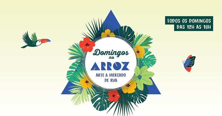 NOVA DATA! Domingos no Arroz - Arte & Mercado de Rua