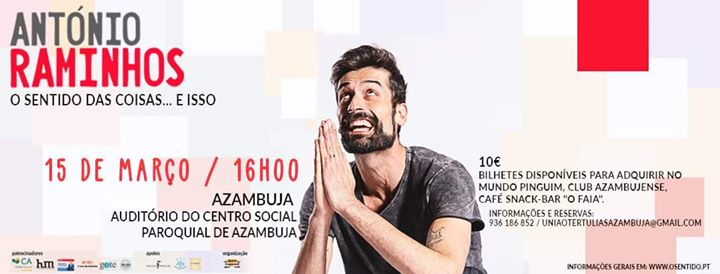 Espectáculo António Raminhos - 15 de MARÇO, 16H, Azambuja