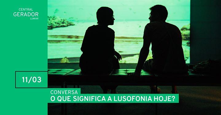 Conversa | O que significa a lusofonia hoje?
