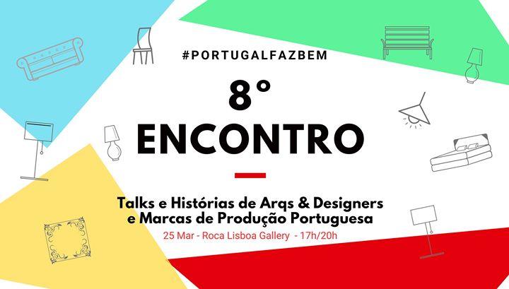 8º Encontro #PortugalFazBem -Arq. & Design e Produção Portuguesa