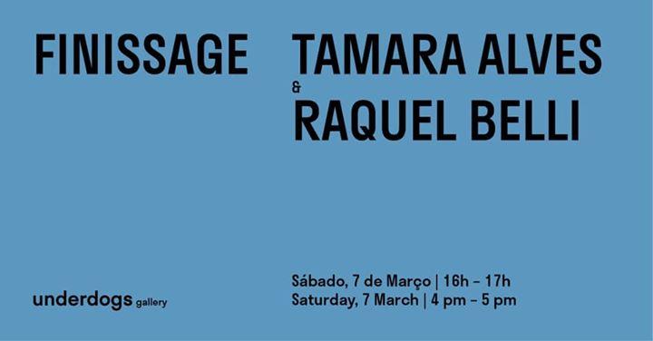 Finissage // Tamara Alves & Raquel Belli
