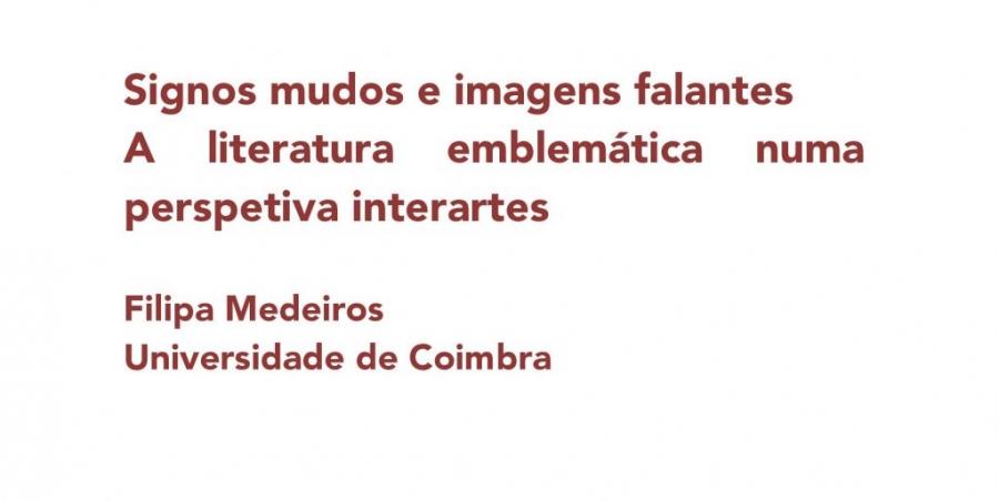 """(Cancelada) Aula Aberta """"Signos Mudos e Imagens Falantes. A literatura emblemática numa perspetiva interartes"""""""