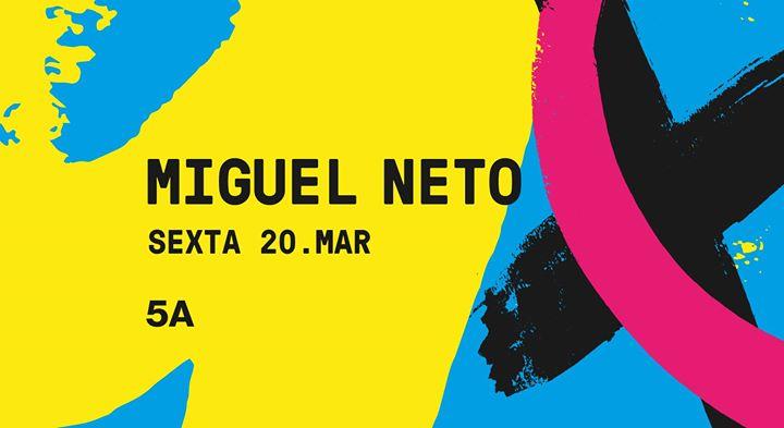 Miguel Neto | 5A - 20.03