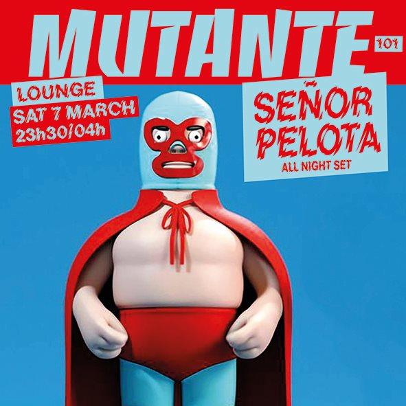 Mutante #101 c/ Señor Pelota