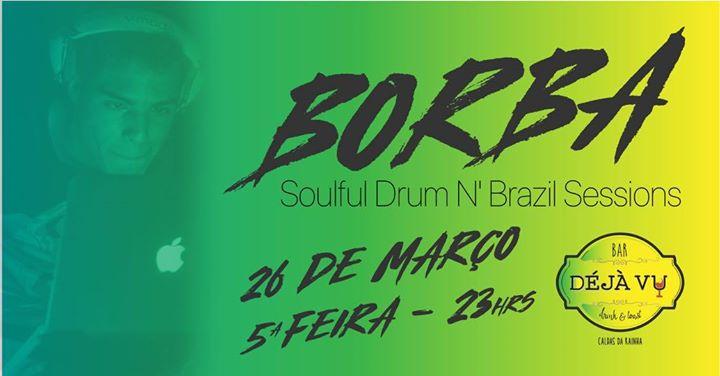 B0rba - Soulful Drum n' Brazil Sessions   Déjà Vu