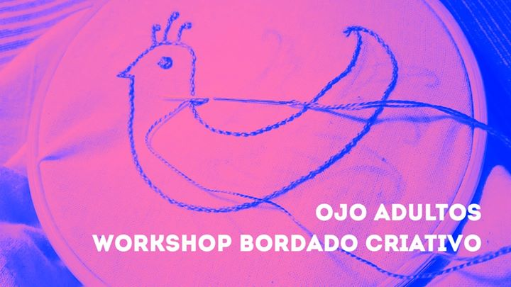 OJO Adultos_Workshop Bordado Criativo