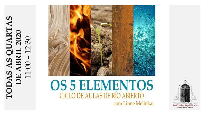 Os 5 Elementos - Ciclo de Aulas de Río Abierto