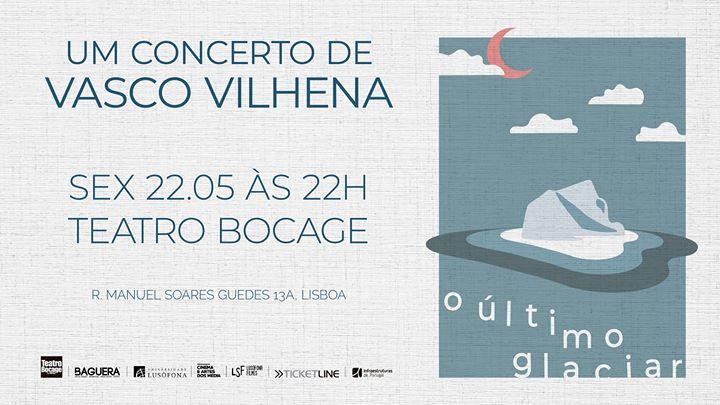 O Último Glaciar - Concerto de Vasco Vilhena
