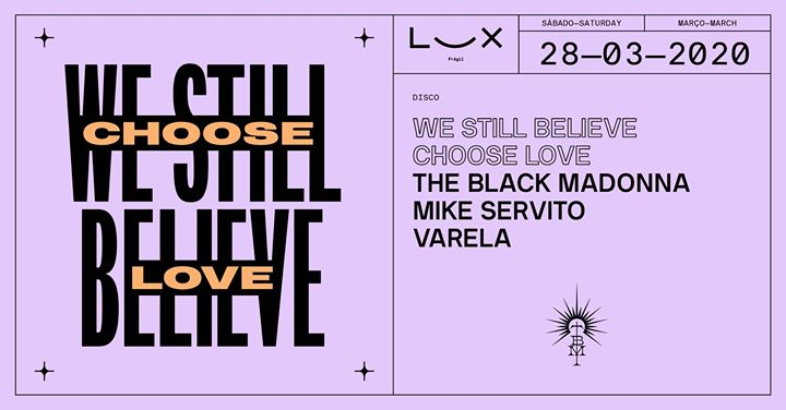 We Still Believe • Choose Love: The Black Madonna x Mike Servito