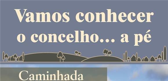 """Vamos conhecer o concelho…a pé Caminhada """"Pelos Olivais do Enxoé"""""""