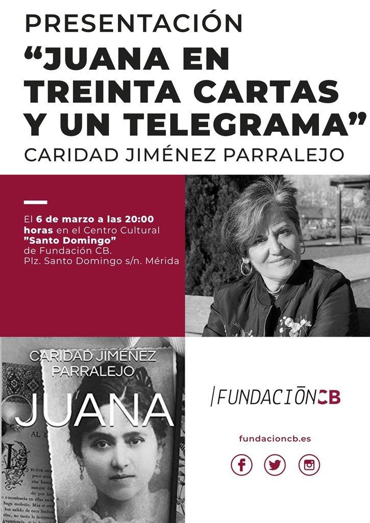 Presentación del libro 'Juana en Treinta Cartas y un Telegrama' de Caridad Jiménez