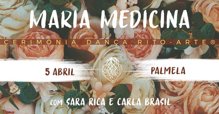 Maria Medicina - Cerimónia Dança Rito-Arte ®