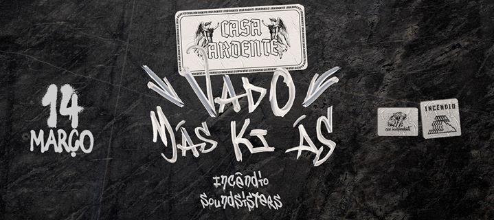 Casa Ardente: Vado Más Ki Ás, Incêndio Soundsisters