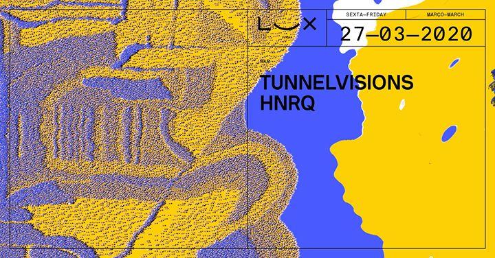 Tunnelvisions x HNRQ