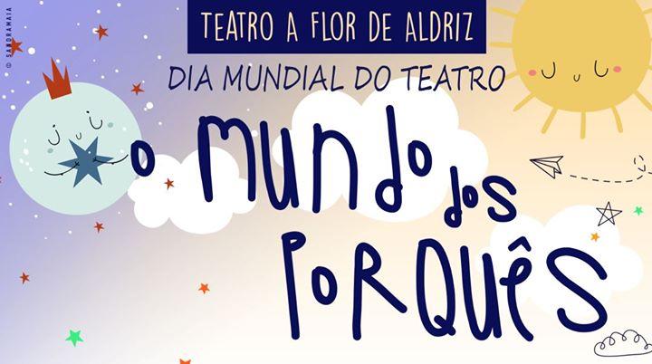 Dia Mundial do Teatro 'O mundo dos porquês'
