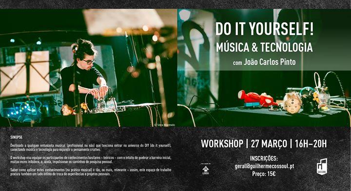 DIY: Música e Tecnologia – Workshop com João Carlos Pinto