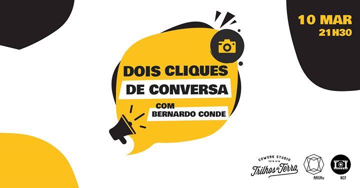 Dois Cliques de Conversa #1 | Bernardo Conde