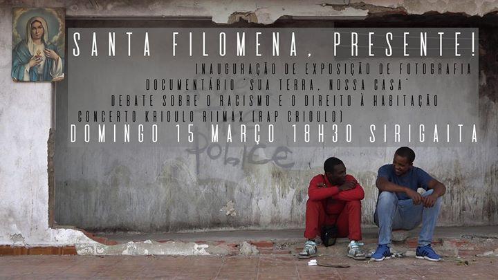 Santa Filomena, presente! - exposição‹ filme‹ debate‹ concerto